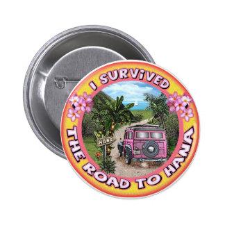 Sobreviví el camino a Hana Pin Redondo De 2 Pulgadas