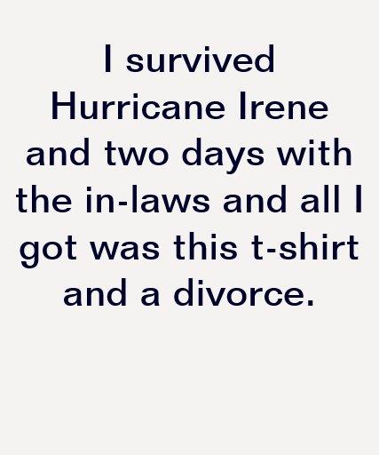 Sobreviví el huracán Irene y a los suegros Remera