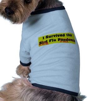 Sobreviví el pandémico de la gripe aviar camisas de mascota