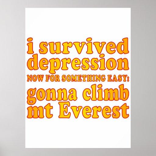 Sobreviví la depresión - ahora yendo a subir Mt Ev Posters