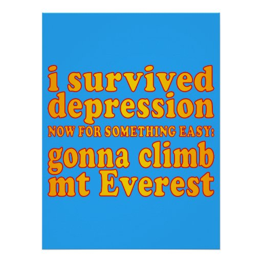 Sobreviví la depresión - ahora yendo a subir Mt Ev Impresiones