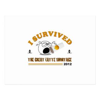 Sobreviví la gran escasez de Latte - 2012 Tarjeta Postal
