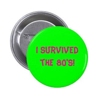 ¡Sobreviví los años 80! - Modificado para requisit Pin Redondo 5 Cm
