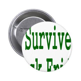 ¡Sobreviví viernes negro! Diseño verde de la tiend Pin