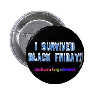 ¡Sobreviví viernes negro! Fuente de Snowcap Pin Redondo De 2 Pulgadas
