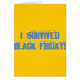 ¡Sobreviví viernes negro! Fuente de Snowcap Tarjeta De Felicitación