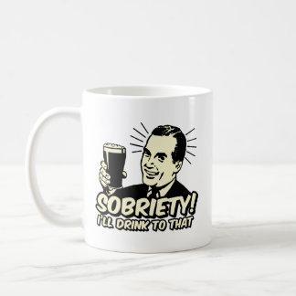 Sobriety I'll Drink To That Coffee Mug