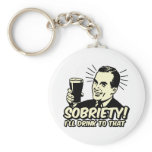 Sobriety I'll Drink To That Key Chains
