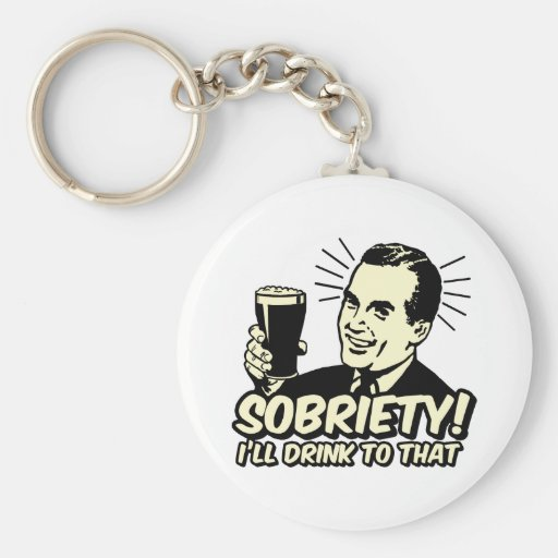 Sobriety I'll Drink To That Keychain