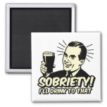 Sobriety I'll Drink To That Refrigerator Magnet
