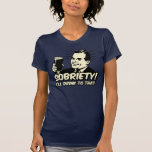 Sobriety I'll Drink To That Tshirts