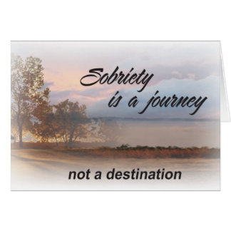 sobriety is a journey aa slogan greeting card
