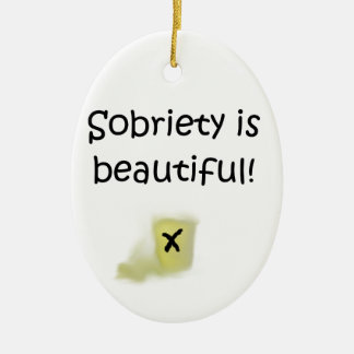Sobriety is Beautiful! Ceramic Ornament