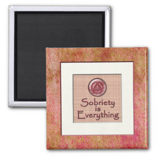 SOBRIETY IS EVERYTHING Recovery Sobriety Magnet