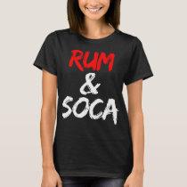 Soca rum carnival T-Shirt