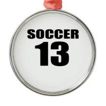 Soccer 13 Birthday Designs Metal Ornament