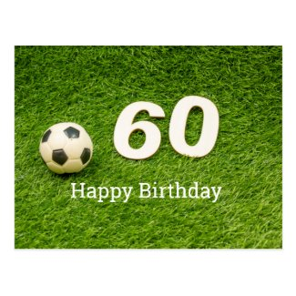 Soccer 60th Birthday with football and number 60 Postcard