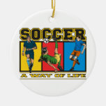 Soccer A Way of Life Christmas Tree Ornaments
