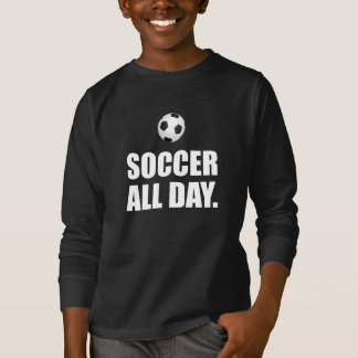 Soccer All Day T-Shirt