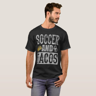 Soccer and Tacos Funny Taco Distressed T-Shirt