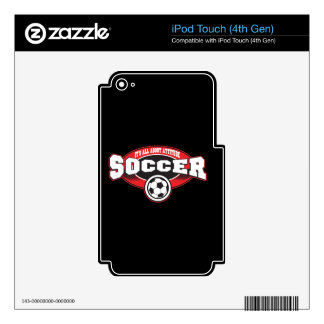 Soccer Attitude iPod Touch 4G Skin