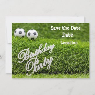 Soccer ball with Birthday Party word on green Save The Date