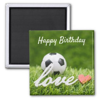 Soccer ball with love and Happy Birthday on green Magnet