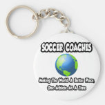Soccer Coaches...Making the World a Better Place Keychains
