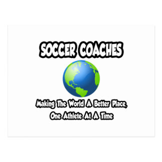 Soccer Coaches...Making the World a Better Place Postcard