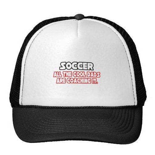 Soccer...Cool Dads Trucker Hats