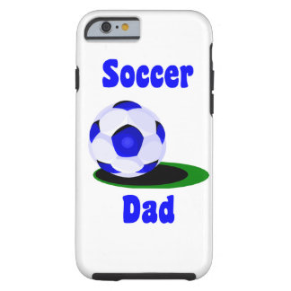 Soccer Dad Tough iPhone 6 Case