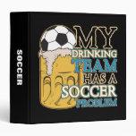 Soccer Drinking Team 3 Ring Binders