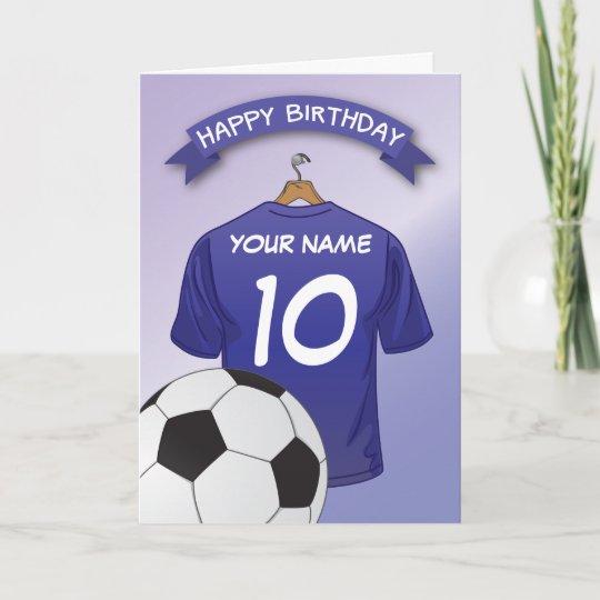 Soccer Football Blue Shirt Custom Sports Birthday Card Zazzle