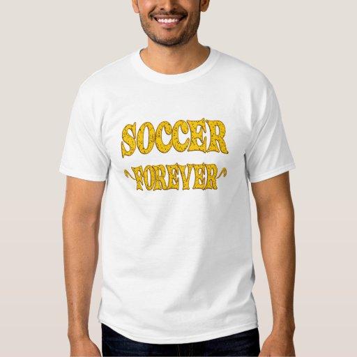 Soccer Forever T Shirts