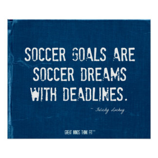 Soccer Goals and Dreams Poster in Blue Denim 002