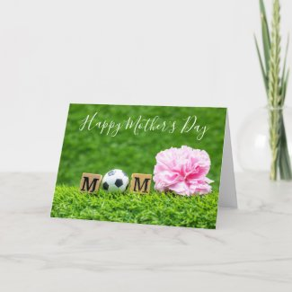 Soccer Happy Mother's Day with pink carnation mom Card