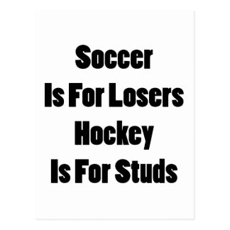 Soccer Is For Losers Hocker Is For Studs Post Cards