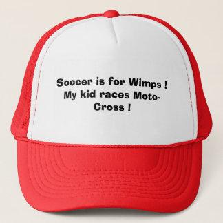 Soccer is for Wimps ! My kid races Moto-Cross ! Trucker Hat