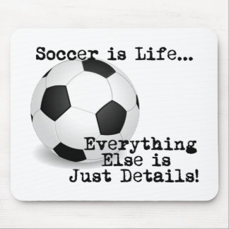 Soccer is Life Mouse Pad
