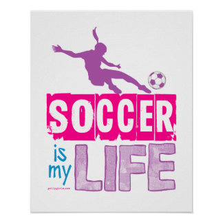 Soccer Is My Life Poster