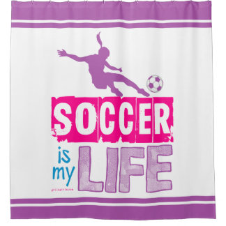 Soccer Is My Life Shower Curtain