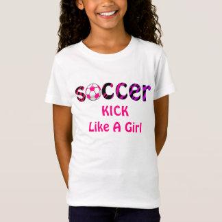 Soccer KICK Like A Girl Shirt