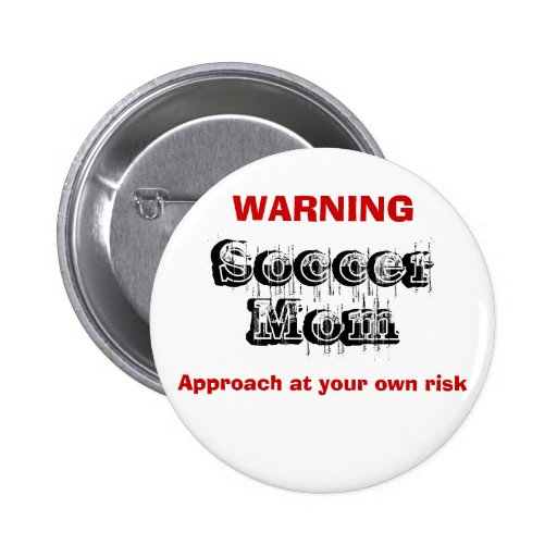 Soccer Mom, Pinback Buttons