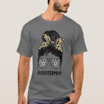 Soccer Mom Leopard Print Messy Bun Hair Life Glass T-Shirt
