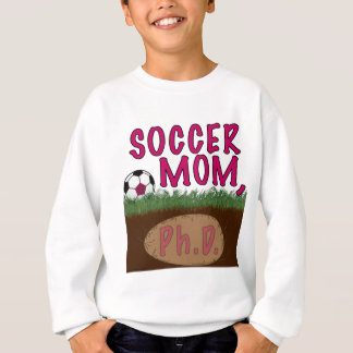 Soccer Mom PhD (Pink) Sweatshirt