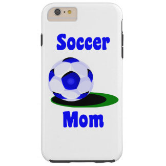 Soccer Mom Tough iPhone 6 Plus Case