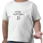Soccer My First Soccer Season (Soccer Ball) T Shirt