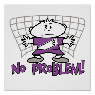 Soccer No Problem T-shirts and Gifts Posters