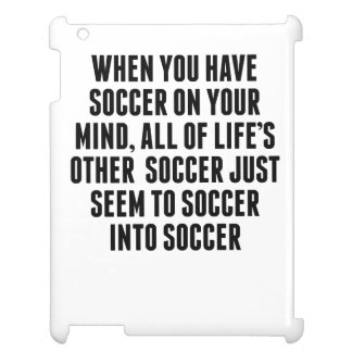 Soccer On Your Mind Cover For The iPad