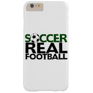 Soccer=Real Football Barely There iPhone 6 Plus Case